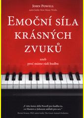 Emoční síla krásných zvuků, aneb, Proč máme rádi hudbu  (odkaz v elektronickém katalogu)