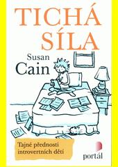 Tichá síla : tajné přednosti introvertních dětí  (odkaz v elektronickém katalogu)