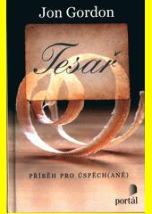 Tesař : příběh pro úspěch(ané)  (odkaz v elektronickém katalogu)