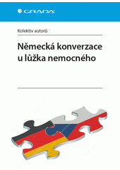 Německá konverzace u lůžka nemocného  (odkaz v elektronickém katalogu)