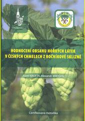 Hodnocení obsahu hořkých látek v českých chmelech z ročníkové sklizně  (odkaz v elektronickém katalogu)