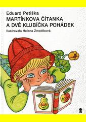 Martínkova čítanka a dvě klubíčka pohádek  (odkaz v elektronickém katalogu)