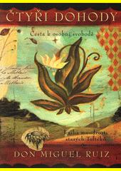 Čtyři dohody : cesta k osobní svobodě : kniha moudrosti starých Toltéků  (odkaz v elektronickém katalogu)