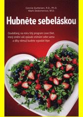 Hubněte sebeláskou : osvědčený, na míru šitý program Love Diet, který změní váš způsob vnímání sebe sama a díky němuž budete vypadat lépe  (odkaz v elektronickém katalogu)