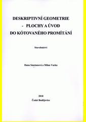 Deskriptivní geometrie - plochy a úvod do kótovaného promítání : stavebnictví  (odkaz v elektronickém katalogu)