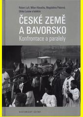 České země a Bavorsko : konfrontace a paralely  (odkaz v elektronickém katalogu)