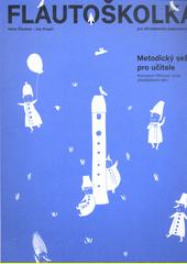 Flautoškolka pro pětidírkovou zobcovou flétnu. Metodický sešit pro učitele : koncepce flétnové výuky předškolních dětí (odkaz v elektronickém katalogu)