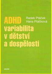 ADHD - variabilita v dětství a dospělosti  (odkaz v elektronickém katalogu)