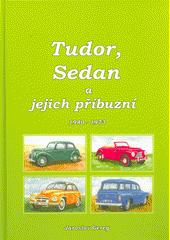 Tudor, Sedan a jejich příbuzní : 1940-1973  (odkaz v elektronickém katalogu)