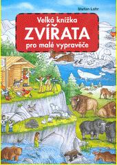 Zvířata : velká knížka pro malé vypravěče  (odkaz v elektronickém katalogu)