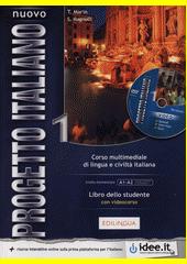 Nuovo progetto italiano 1 : corso multimediale di lingua e civiltà italiana. Libro dello studente con videocorso  (odkaz v elektronickém katalogu)