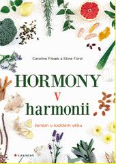 Hormony v harmonii : ženám v každém věku  (odkaz v elektronickém katalogu)
