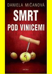 Smrt pod vinicemi  (odkaz v elektronickém katalogu)