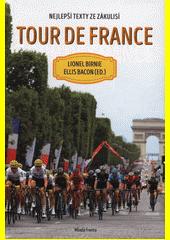 Tour de France : nejlepší texty ze zákulisí  (odkaz v elektronickém katalogu)