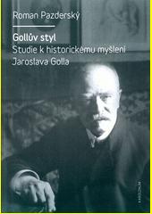 Gollův styl : studie k historickému myšlení Jaroslava Golla  (odkaz v elektronickém katalogu)