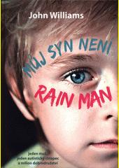 Můj syn není Rain Man  (odkaz v elektronickém katalogu)
