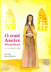 O svaté Anežce Přemyslovně a o Listopadu 1989  (odkaz v elektronickém katalogu)
