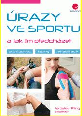 Úrazy ve sportu a jak jim předcházet  (odkaz v elektronickém katalogu)