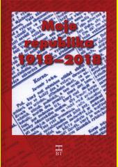 Moje republika 1918-2018 : almanach historicko-beletristických textů členů Střediska západočeských spisovatelů vydaný ke stým narozeninám České republiky (odkaz v elektronickém katalogu)