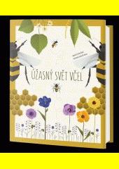 Úžasný svět včel  (odkaz v elektronickém katalogu)