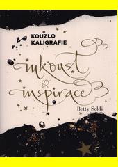 Kouzlo kaligrafie : inkoust a inspirace  (odkaz v elektronickém katalogu)