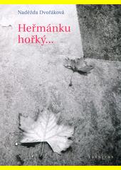 Heřmánku hořký... : verše psané pro mlčení  (odkaz v elektronickém katalogu)