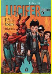 Lucifer junior. Svazek 1, Příliš hodný pekelník  (odkaz v elektronickém katalogu)