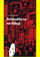 Probudím se na Šibuji : román  (odkaz v elektronickém katalogu)