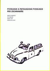 Fyziologie a patologická fyziologie pro záchranáře  (odkaz v elektronickém katalogu)
