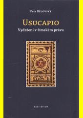 Usucapio : vydržení v římském právu  (odkaz v elektronickém katalogu)