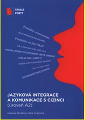 Jazyková integrace a komunikace s cizinci: (úroveň A2)  (odkaz v elektronickém katalogu)