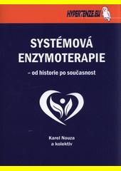 Systémová enzymoterapie : od historie po současnost  (odkaz v elektronickém katalogu)