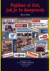 Pojďme si říct, jak je to doopravdy : komentáře a glosy na téma Média a společnost v Týdeníku Rozhlas 2012-2018  (odkaz v elektronickém katalogu)