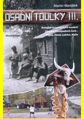 Osadní toulky. III., Nohejbal na trampských osadách jižních a jihozápadních Čech - Vltava, Otava, Lužnice, Malše  (odkaz v elektronickém katalogu)