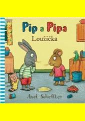 Pip a Pipa. Loužička  (odkaz v elektronickém katalogu)
