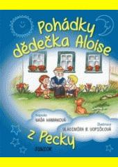Pohádky dědečka Aloise z Pecky  (odkaz v elektronickém katalogu)