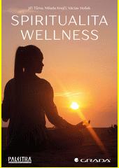 Spiritualita wellness  (odkaz v elektronickém katalogu)