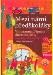 Mezi námi předškoláky pro děti od 5 do 7 : všestranná příprava dítěte do školy, pro děti od 5 do 7 let (3. díl)  (odkaz v elektronickém katalogu)