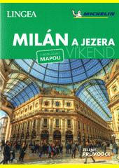 Milán a jezera - víkend : s rozkládací mapou  (odkaz v elektronickém katalogu)
