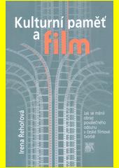 Kulturní paměť a film : jak se měnil obraz poválečného odsunu v české filmové tvorbě  (odkaz v elektronickém katalogu)