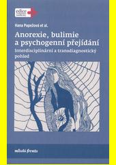 Anorexie, bulimie a psychogenní přejídání : interdisciplinární a transdiagnostický pohled  (odkaz v elektronickém katalogu)