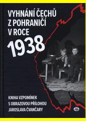 Vyhnání Čechů z pohraničí v roce 1938  (odkaz v elektronickém katalogu)