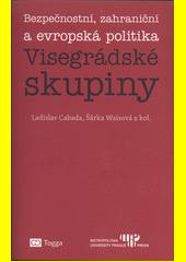 Bezpečnostní, zahraniční a evropská politika Visegrádské skupiny  (odkaz v elektronickém katalogu)