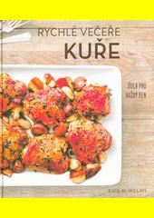 Kuře : rychlé večeře : jídla pro každý den  (odkaz v elektronickém katalogu)