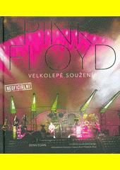 Pink Floyd : velkolepé soužení  (odkaz v elektronickém katalogu)