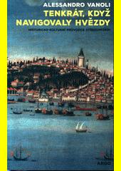 Tenkrát, když navigovaly hvězdy : historicko-kulturní průvodce Středomořím  (odkaz v elektronickém katalogu)