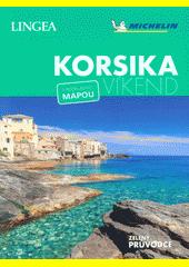 Korsika - víkend : s rozkládací mapou  (odkaz v elektronickém katalogu)