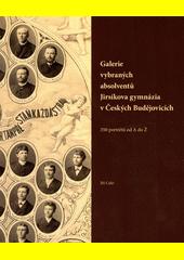 Galerie vybraných absolventů Jirsíkova gymnázia v Českých Budějovicích : 350 portrétů od A do Ž  (odkaz v elektronickém katalogu)