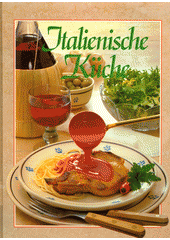 Italienische Küche  (odkaz v elektronickém katalogu)