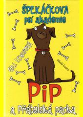 Špekáčkova psí akademie. Pip a Přátelská packa  (odkaz v elektronickém katalogu)